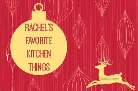 Rachel's Favorite Kitchen Things